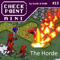 Checkpoint Mini #13 (és Kétheti Retro): The Horde