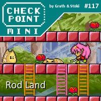 Checkpoint Mini #117: Rod Land