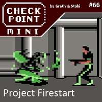 Checkpoint Mini #66: Project Firestart