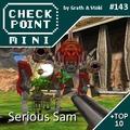 Checkpoint Mini #143: Serious Sam (+ a 10 legjobb fegyver fps-ben)