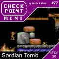 Checkpoint Mini #77: Gordian Tomb (+ a 10 legjobb német játék)