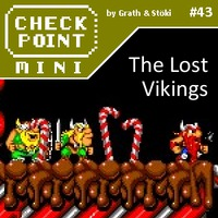 Checkpoint Mini #43: The Lost Vikings