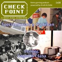Checkpoint 5x08: Spectrumosok a Csokiban