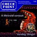 Checkpoint 7x06: A Metroid játékok