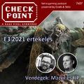 Checkpoint 7x07: E3 2021 értékelés