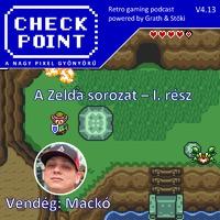 Checkpoint 4x13: A Zelda sorozat - I. rész