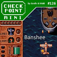 Checkpoint Mini #126: Banshee