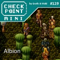 Checkpoint Mini #129: Albion