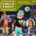 Checkpoint 6x14: Videojáték és nyelv