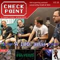 Checkpoint 3x16: A SZÁZADIK ADÁS!