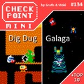 Checkpoint Mini #134: Dig Dug és Galaga (+ a 10 legjobb játéktermi játék 1985-ig)