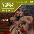 Checkpoint Mini #06: Blood