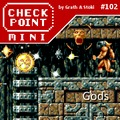 Checkpoint Mini #102: Gods