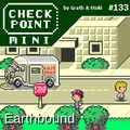 Checkpoint Mini #133: Earthbound