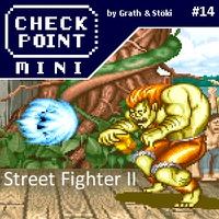 Checkpoint Mini #14 (és Kétheti Retro): Street Fighter II