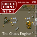 Checkpoint Mini #45: The Chaos Engine