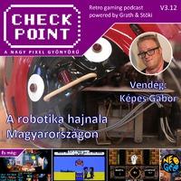 Checkpoint 3x12: A magyar robotika kezdetei