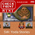 Checkpoint Mini #90: Star Wars: Yoda Stories