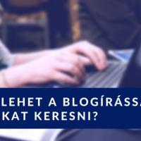 Mégis lehet a blogírással milliókat keresni?