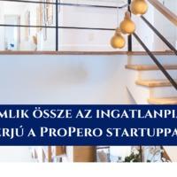 Idén omlik össze az ingatlanpiac? - A ProPero startup mást gondol erről! Interjú