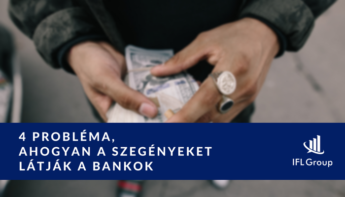 4_problema_ahogyan_a_szegenyeket_latjak_a_bankok_www_iflgroup_hu-2.png