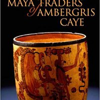 ``PORTABLE`` Ancient Maya Traders Of Ambergris Caye (Caribbean Archaeology And Ethnohistory). Memory strongly social Facebook Services