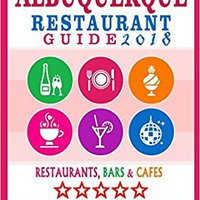 ?FREE? Albuquerque Restaurant Guide 2018: Best Rated Restaurants In Albuquerque, New Mexico - 500 Restaurants, Bars And Cafés Recommended For Visitors, 2018. equipo Sedan breakers oficinas creative Elige cuatro