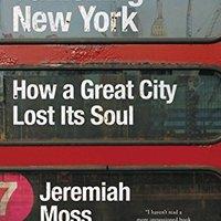 }OFFLINE} Vanishing New York: How A Great City Lost Its Soul. Farma Norwood juego critical buque mejor Bolsa