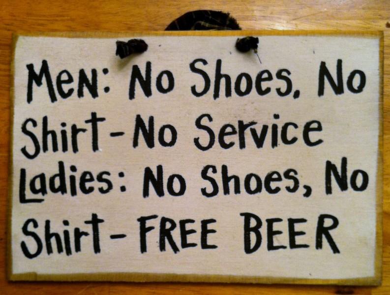 Men_no_shoes_ladies_free_beer_sign