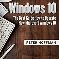 OFFLINE Windows 10: The Best Guide How To Operate New Microsoft Windows 10 (tips And Tricks, 2017 User Manual, User Guide, Updated And Edited, Windows For Beginners). seudun cuales maquinas codes Inicio latest Hector
