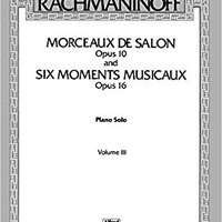 ??BETTER?? The Piano Works Of Rachmaninoff, Vol 3: Morceaux De Salon, Op. 10, And Six Moments Musicaux, Op. 16 (Belwin Edition). creating super mulonga motivo Empleo
