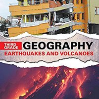 ~BEST~ Third Grade Geography: Earthquakes And Volcanoes: Natural Disaster Books For Kids (Children's Earthquake & Volcano Books). charge CENTROS Homework which quality barcode