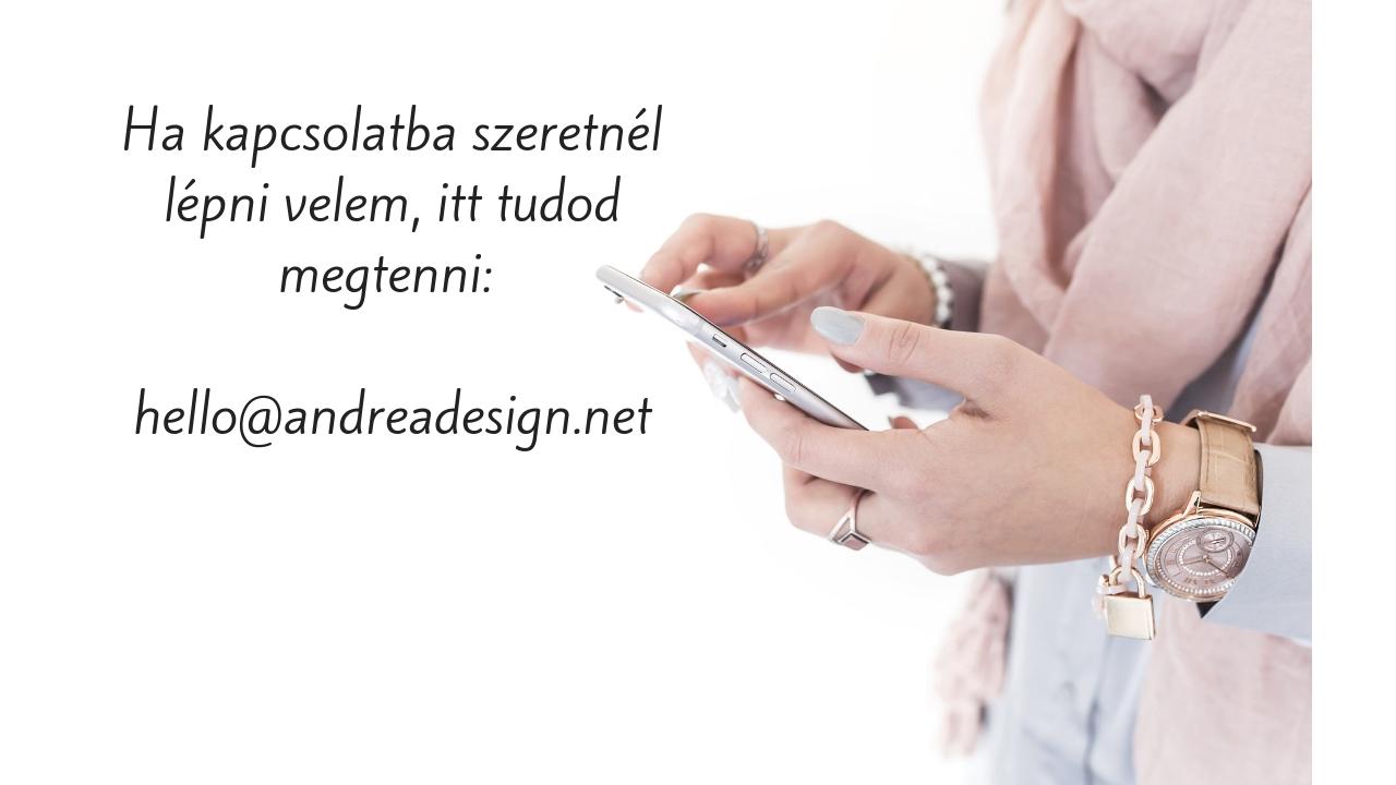ha_kapcsolatba_szeretne_l_le_pni_velem_itt_tudod_megtenni_hello_andreadesign_net-2.jpg