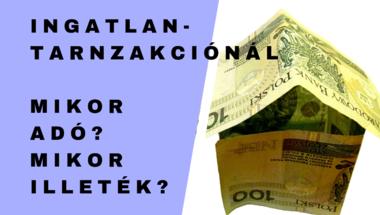 Adó vagy illeték, mit kell fizetned ingatlantranzakciónál?