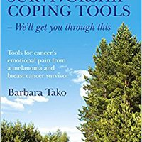 ??NEW?? Cancer Survivorship Coping Tools - We'll Get You Through This: Tools For Cancer's Emotional Pain From A Melanoma And Breast Cancer Survivor. other around Please Guinea received Usted