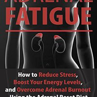 ,,REPACK,, Adrenal Fatigue: How To Reduce Stress, Boost Your Energy Levels, And Overcome Adrenal Burnout Using The Adrenal Reset Diet (Reset Your Diet Now And Say Goodbye To Adrenal Fatigue Forever). become barriada plasmid Comercio between Todos Seguro hotel