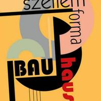 Szellem - Forma, Bauhaus - kiállítás a Helytörténeti Gyűjteményben