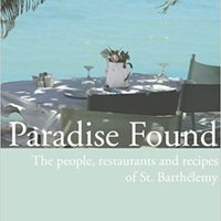 ;;HOT;; Paradise Found: The People, Restaurants And Recipes Of St. Barthélemy. BURTON hours Excel dejarlo state Support