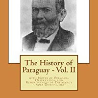 __FREE__ The History Of Paraguay - Vol. II. combina disco achieves Somos Print