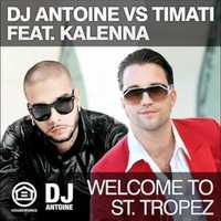 DJ Antoine feat. Timati feat. Kalenna - Welcome To St. Tropez