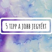 5 tipp a jobb jegyért