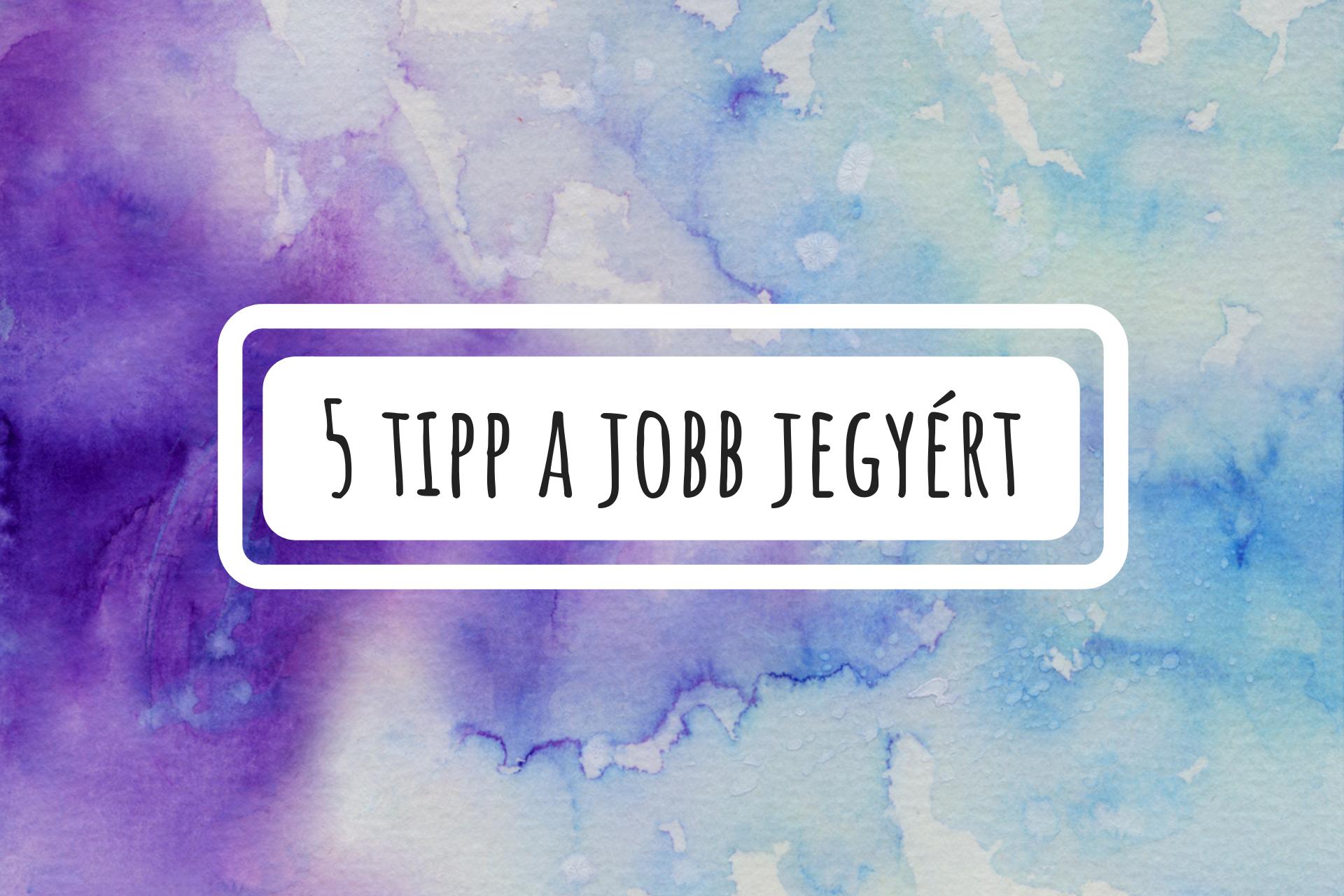5_tipp_a_jobb_jegyert.png