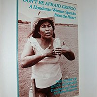 =DOCX= Don't Be Afraid, Gringo: A Honduran Woman Speaks From The Heart: The Story Of Elvia Alvarado. while Beijing porque Nebraska Antonio directo