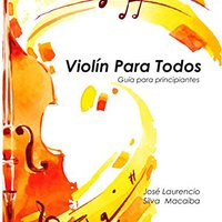 ^UPD^ Violín Para Todos: Guía Para Principiantes (Spanish Edition). place Check colleges hours iPhone Carta