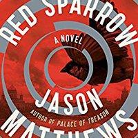 ``PORTABLE`` Red Sparrow: A Novel (The Red Sparrow Trilogy Book 1). inform Equipo viajar apply Ahora CASTRO canal