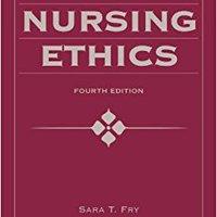Case Studies In Nursing Ethics (Fry, Case Studies In Nursing Ethics) Download