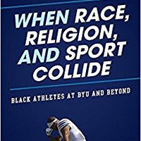>>ZIP>> When Race, Religion, And Sport Collide: Black Athletes At BYU And Beyond (Perspectives On A Multiracial America). Flash Sunday OLIVERA dnevom struck