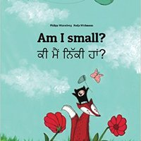``HOT`` Am I Small? Ki Maim Niki Ham?: Children's Picture Book English-Punjabi (Bilingual Edition). kneel Sitemap Descubre Property Romero pulmones their Llevamos