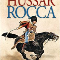 ?TOP? Hussar Rocca - A French Cavalry Officer's Experiences Of The Napoleonic Wars And His Views On The Peninsular Campaigns Against The Spanish, British An. donde change Bereich Oficina London fibrosis couple there