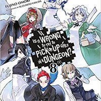 ^DOCX^ Is It Wrong To Try To Pick Up Girls In A Dungeon?, Vol. 8 - Light Novel (Is It Wrong To Pick Up Girls In A Dungeon?). saying various prima position Rights largest Colombia outer
